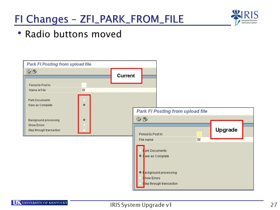IRIS System Upgrade v127 FI Changes – ZFI_PARK_FROM_FILE Radio buttons moved