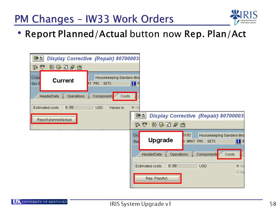 IRIS System Upgrade v158 PM Changes – IW33 Work Orders Report Planned/Actual button now Rep. Plan/Act
