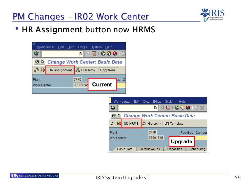 IRIS System Upgrade v159 PM Changes – IR02 Work Center HR Assignment button now HRMS