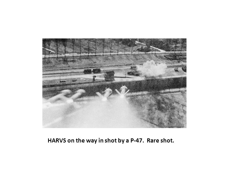 HARVS on the way in shot by a P-47. Rare shot.