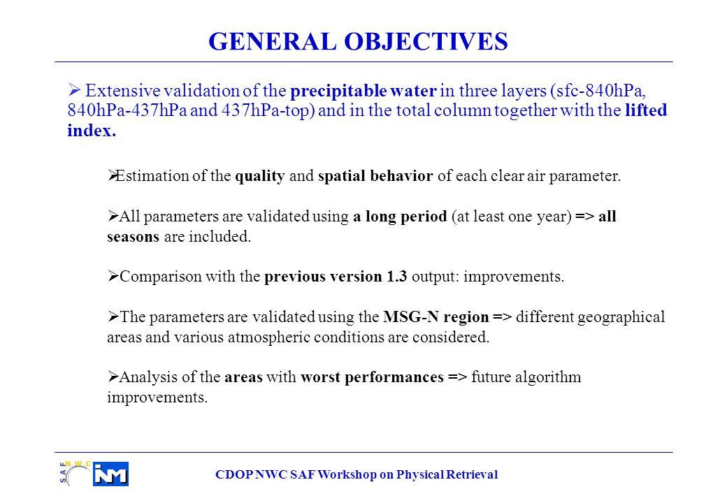 CDOP NWC SAF Workshop on Physical Retrieval LPW_BL Statistical parameters Current (v1.3) Delivery 2008 v2.0 Correlation 0.78040.7582 rms (mm) 2.9933.0404 VALIDATION with RADIOSONDES : LPW_BL V1.3V2.0