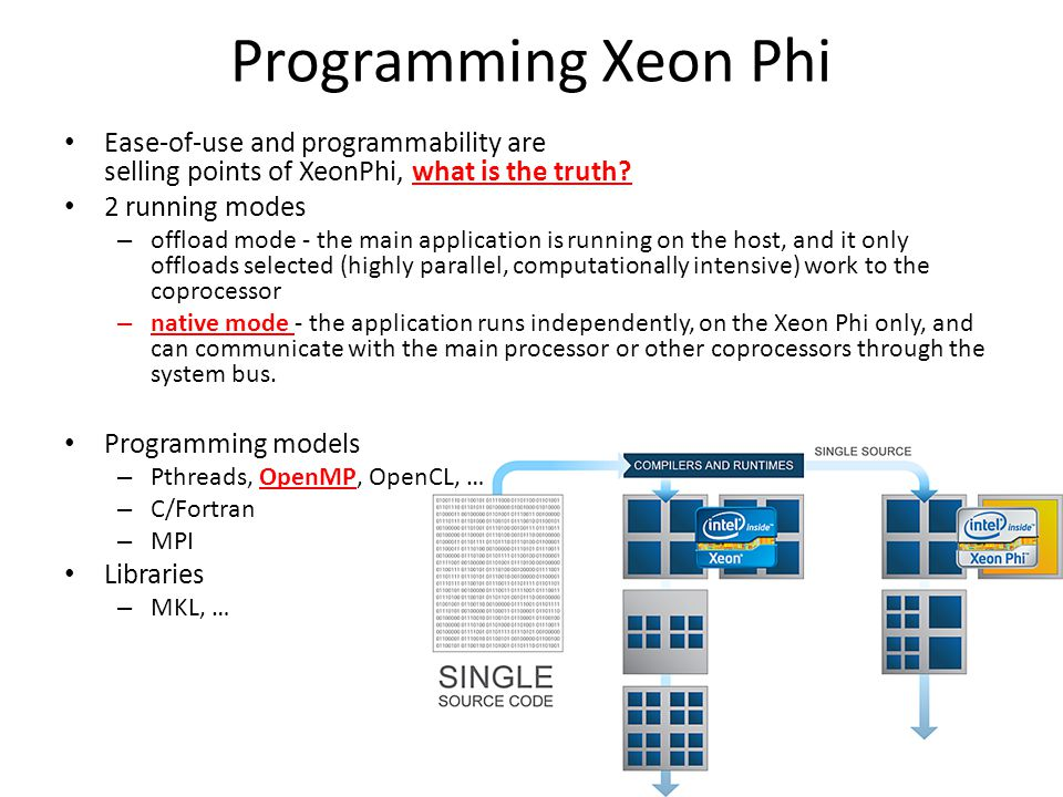 Programming Xeon Phi Ease-of-use and programmability are selling points of XeonPhi, what is the truth.