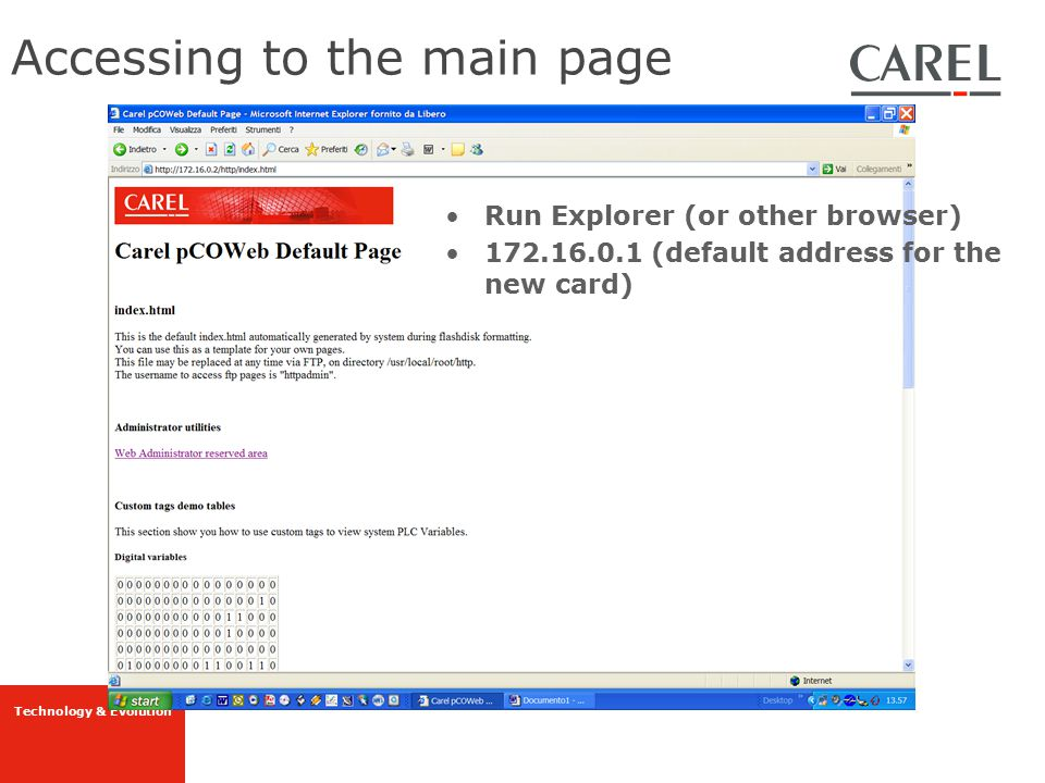 Technology & Evolution Run Explorer (or other browser) 172.16.0.1 (default address for the new card) Accessing to the main page
