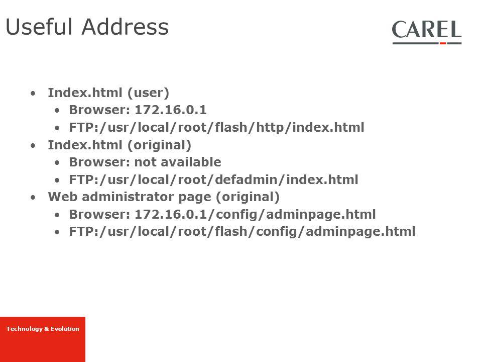Technology & Evolution Index.html (user) Browser: 172.16.0.1 FTP:/usr/local/root/flash/http/index.html Index.html (original) Browser: not available FT