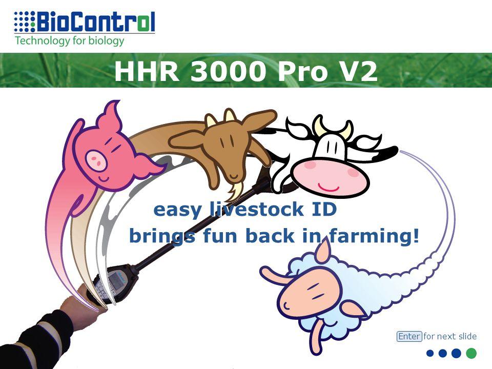 HHR 3000 Pro V2 easy livestock ID brings fun back in farming! Enter for next slide