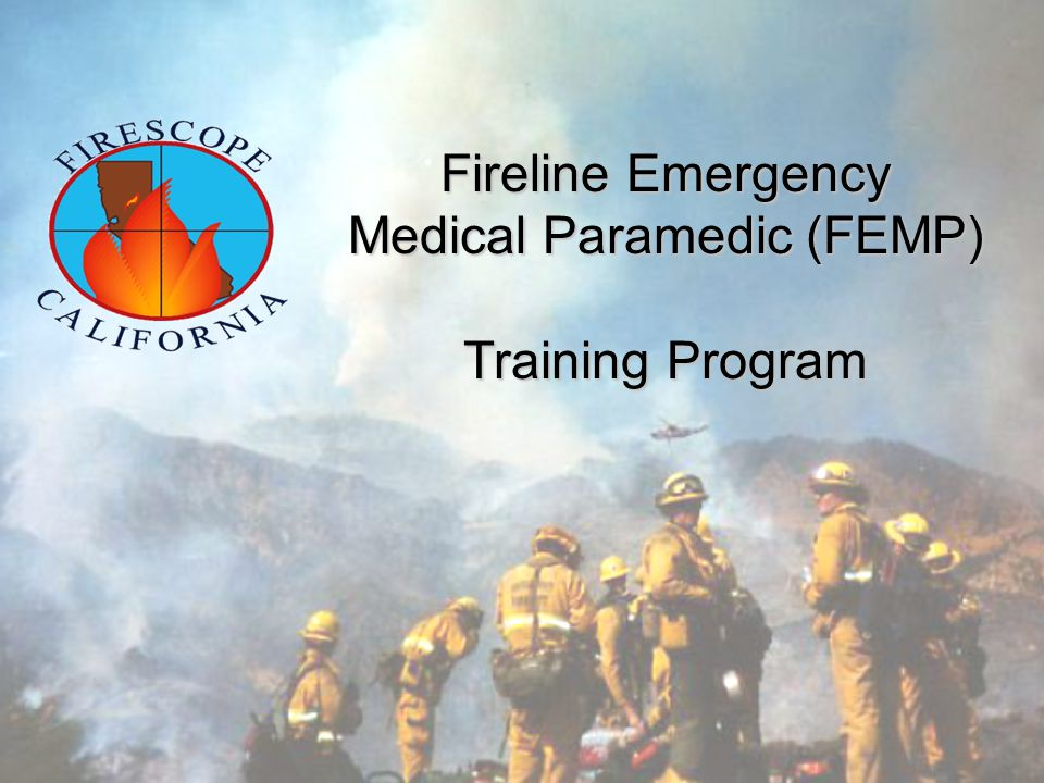 Fireline Emergency Medical Paramedic (FEMP) Training Program