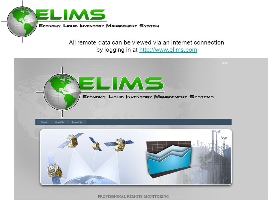 All remote data can be viewed via an Internet connection by logging in at http://www.elims.comhttp://www.elims.com