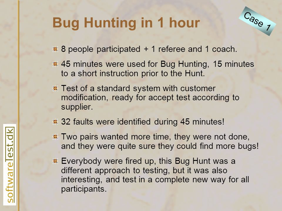 Bug Hunting in 1 hour 8 people participated + 1 referee and 1 coach. 45 minutes were used for Bug Hunting, 15 minutes to a short instruction prior to