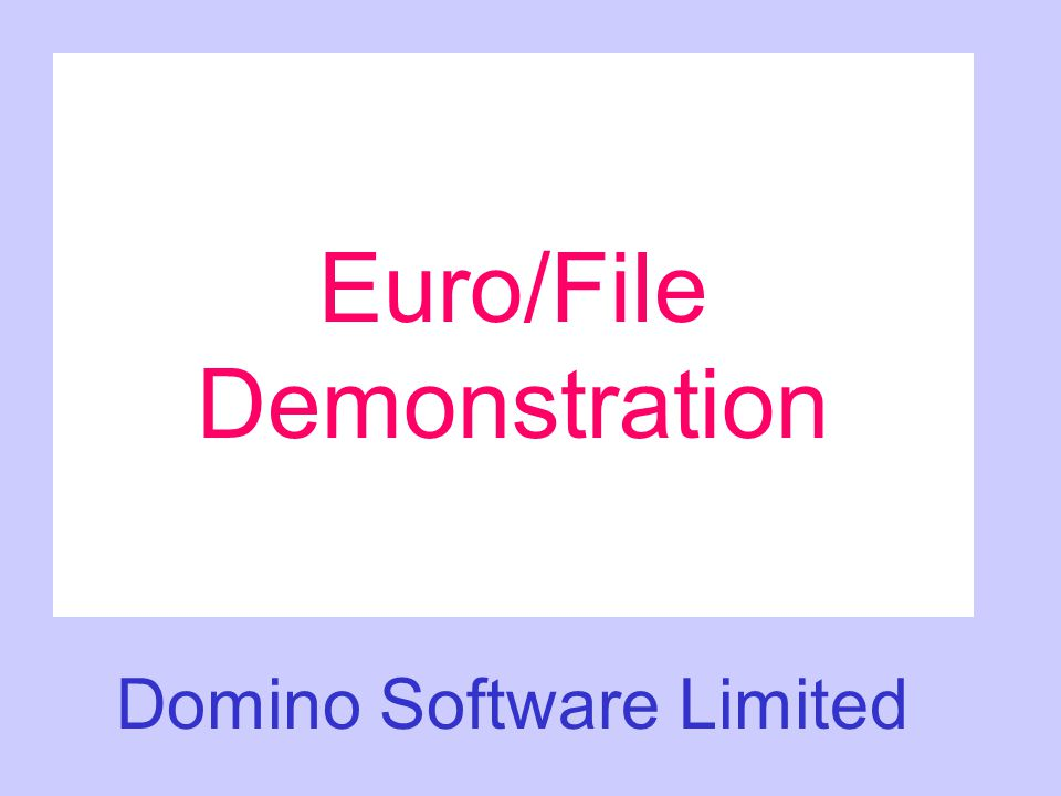 Euro/File Demonstration Domino Software Limited