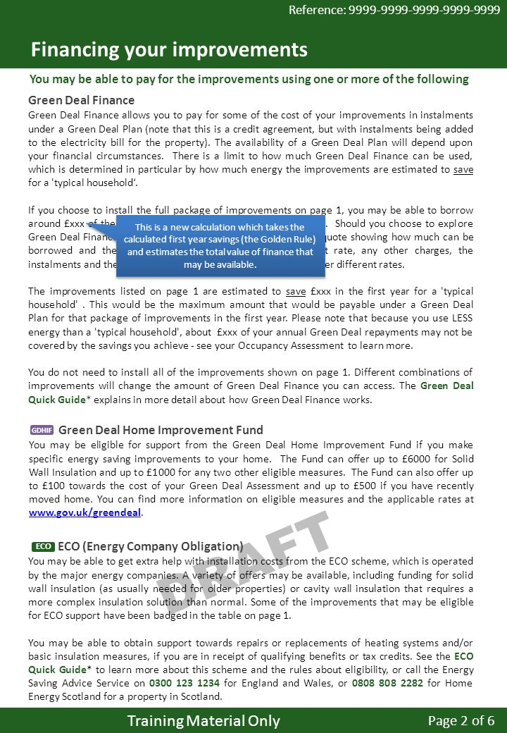 DRAFT Green Deal Home Improvement Fund You may be eligible for support from the Green Deal Home Improvement Fund if you make specific energy saving improvements to your home.