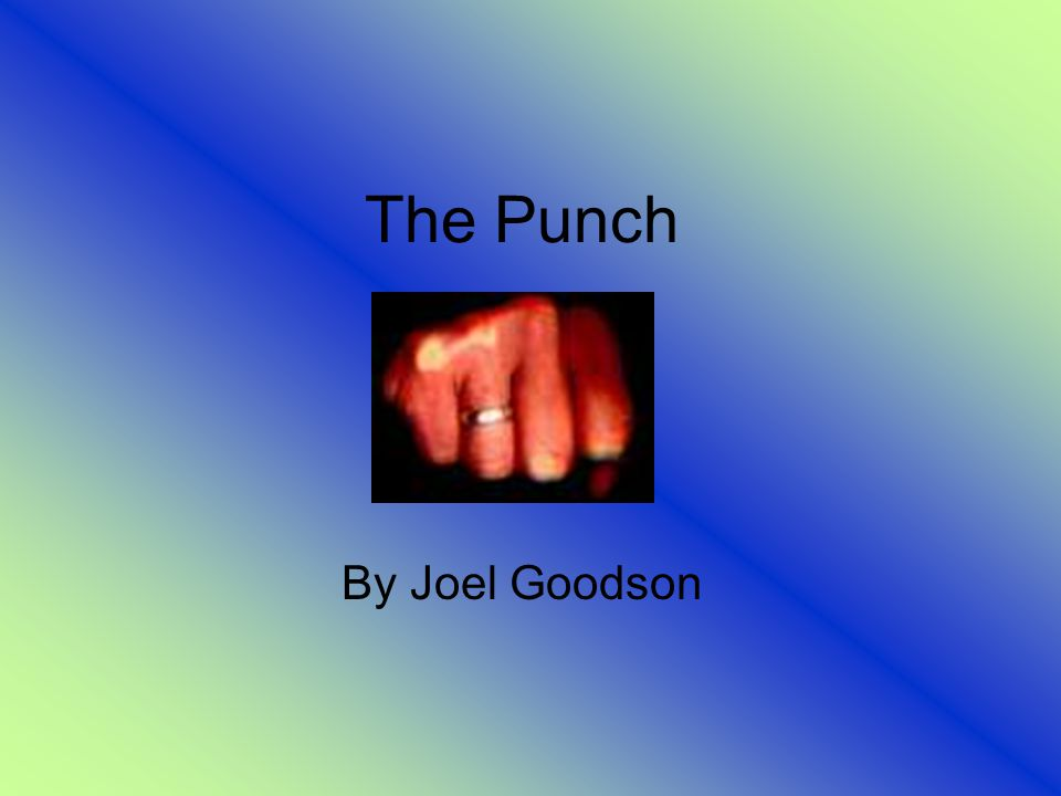 The History of It People have been punching and fighting each other since the beginning of existence.