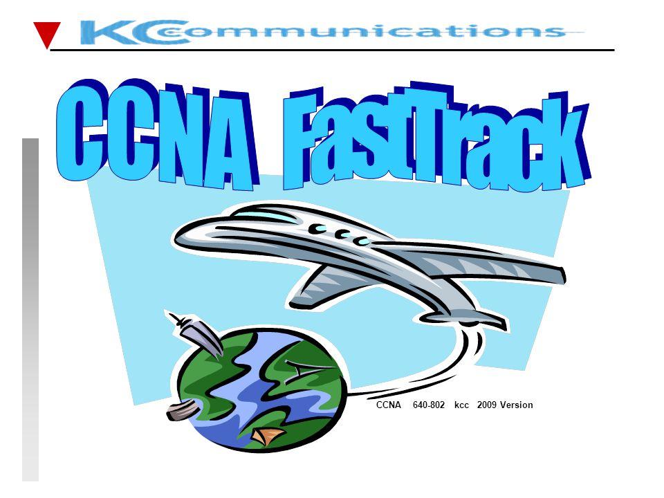 VPN, NAT, SDM, IPv6 CCNA FastTrack CCNA FastTrack KCC June 2009