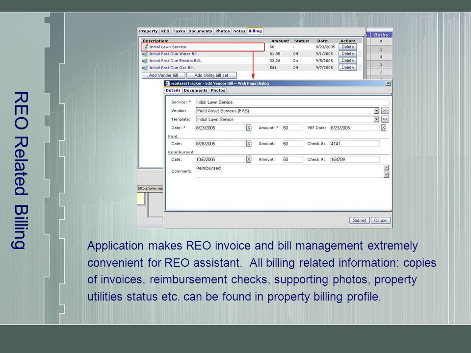REO Related Billing Application makes REO invoice and bill management extremely convenient for REO assistant.