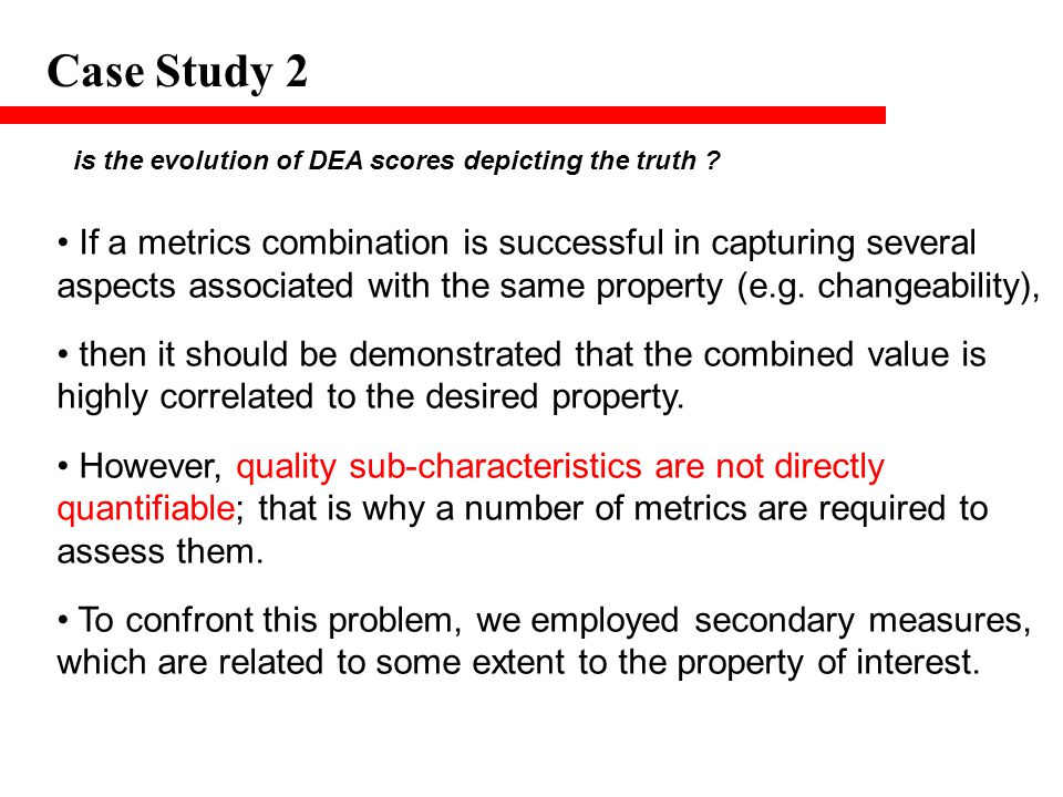 Case Study 2 is the evolution of DEA scores depicting the truth .