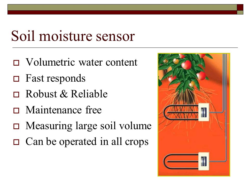 Sensors: Soil related  Easy to install  Easy to understand (centibar)  Measures small soil samples  Requires continuous maintenance Tensiometer 張力計