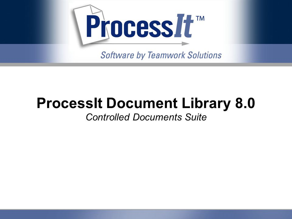 ProcessIt Document Library 8.0 Controlled Documents Suite