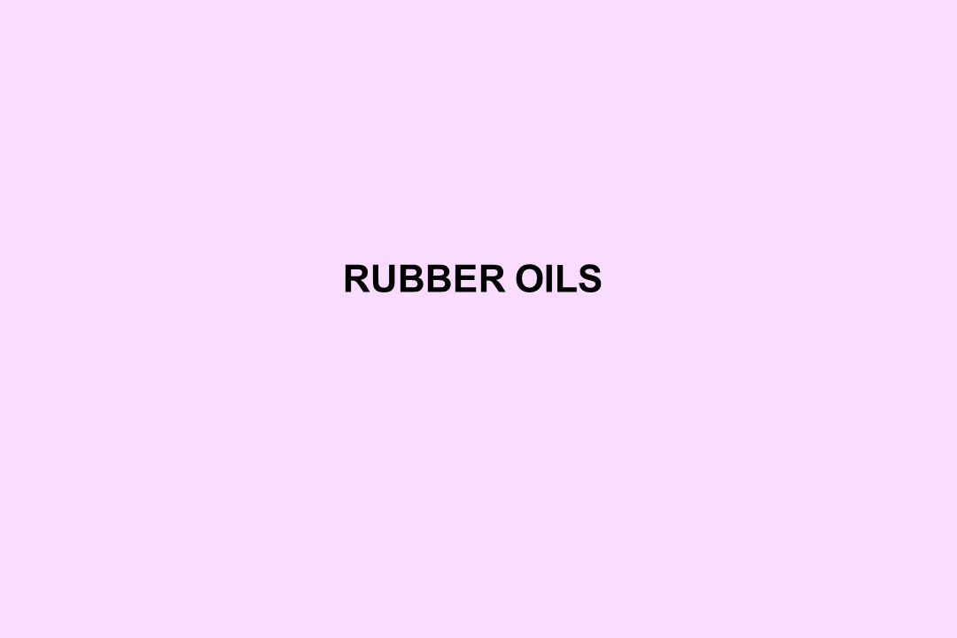 RUBBER OILS