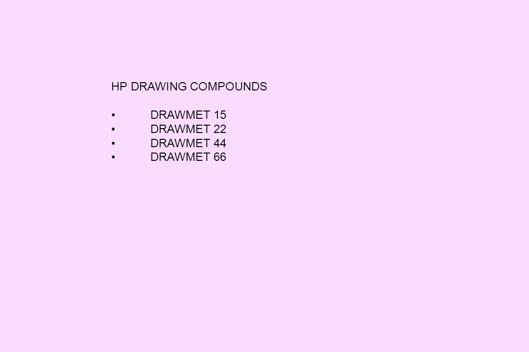 HP DRAWING COMPOUNDS DRAWMET 15 DRAWMET 22 DRAWMET 44 DRAWMET 66