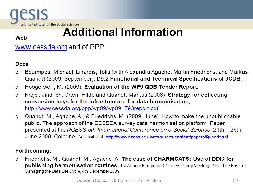 Question Database & Harmonisation Platform20 Additional Information Web: www.cessda.orgwww.cessda.org and of PPP Docs: oBourmpos, Michael; Linardis, T