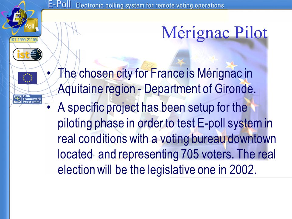 Mérignac Pilot The chosen city for France is Mérignac in Aquitaine region - Department of Gironde.