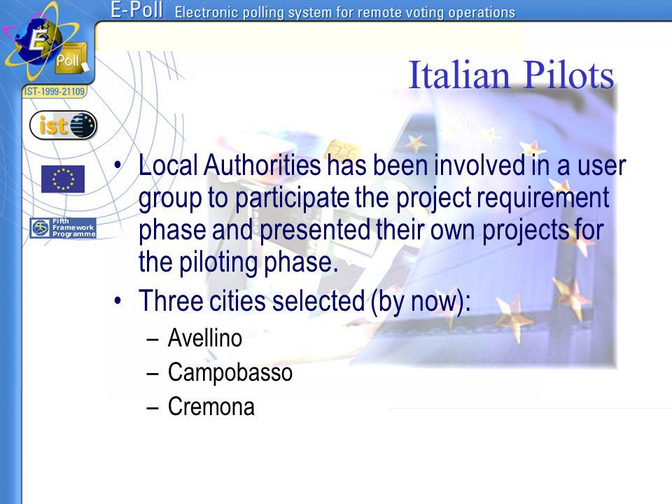 Italian Pilots Local Authorities has been involved in a user group to participate the project requirement phase and presented their own projects for the piloting phase.