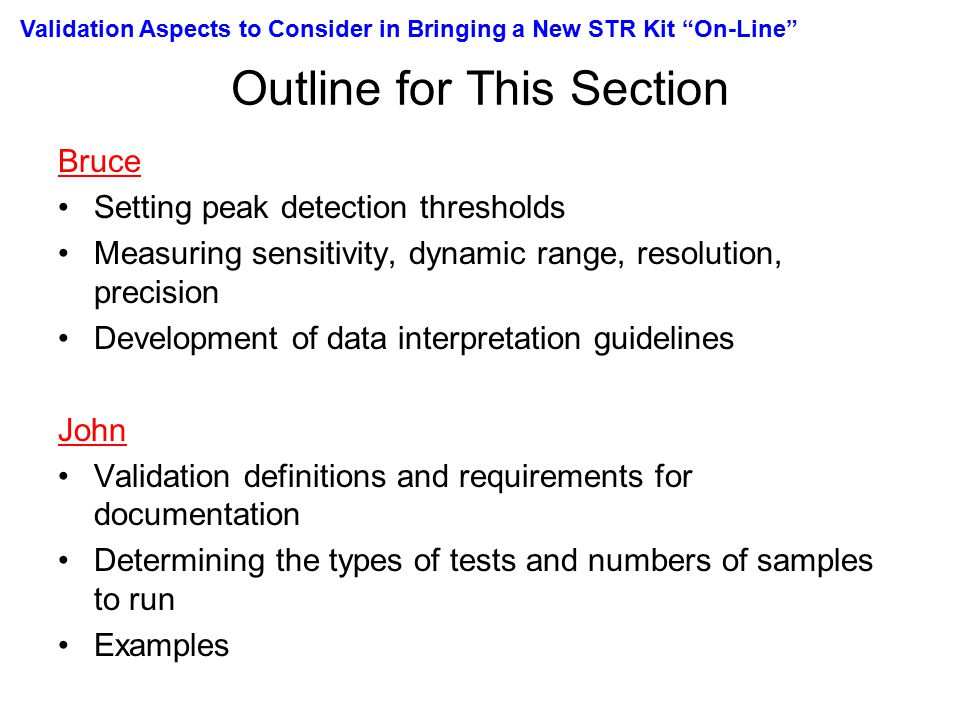 Revised SWGDAM Validation Guidelines (July 2004) The document provides validation guidelines and definitions approved by SWGDAM July 10, 2003.