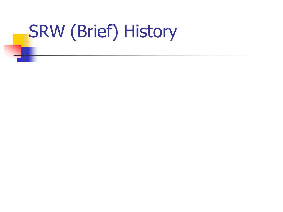 SRW (Brief) History