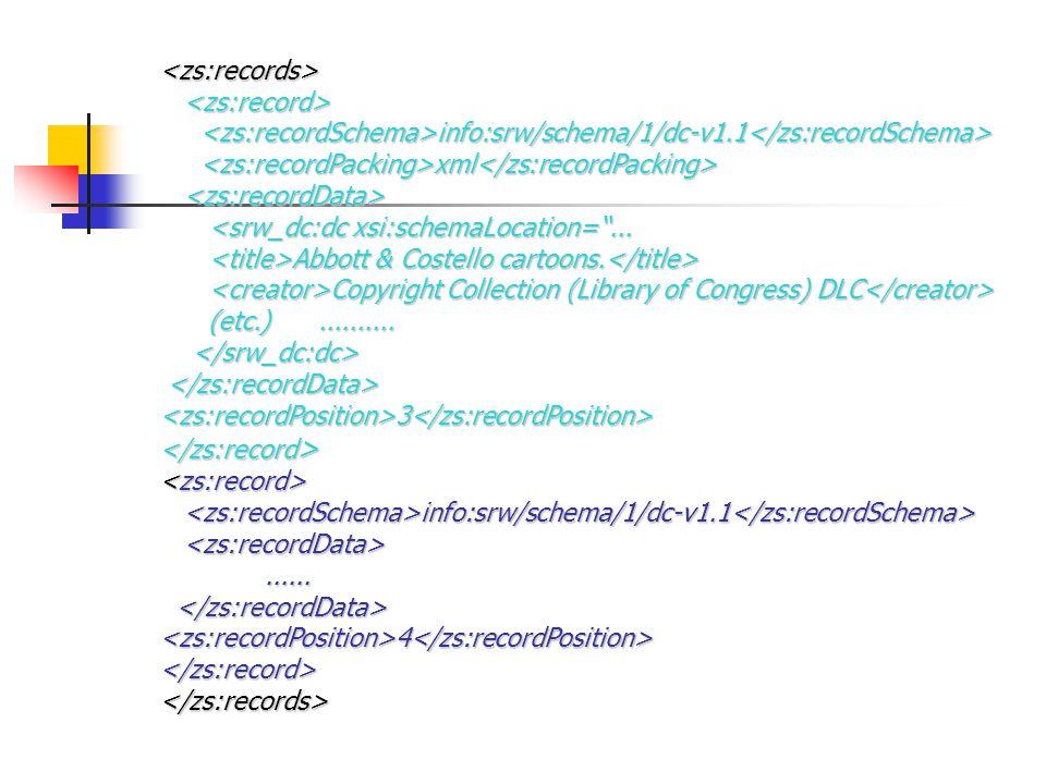 <zs:records> info:srw/schema/1/dc-v1.1 info:srw/schema/1/dc-v1.1 xml xml <srw_dc:dc xsi:schemaLocation= ...
