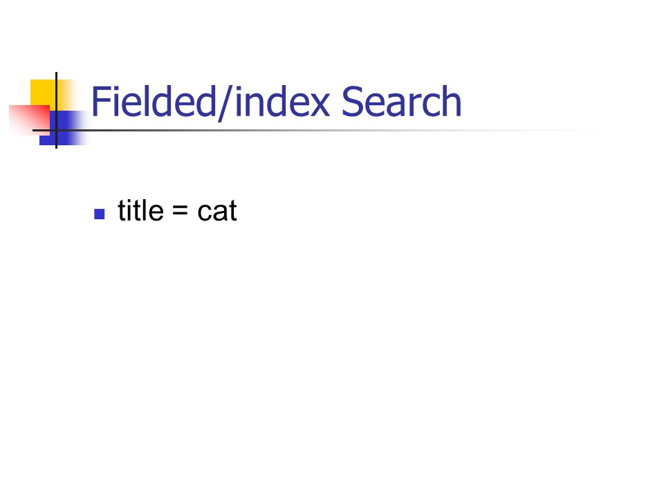 Fielded/index Search title = cat