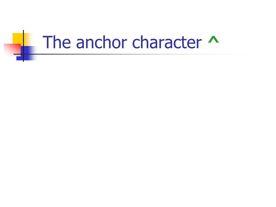 The anchor character ^