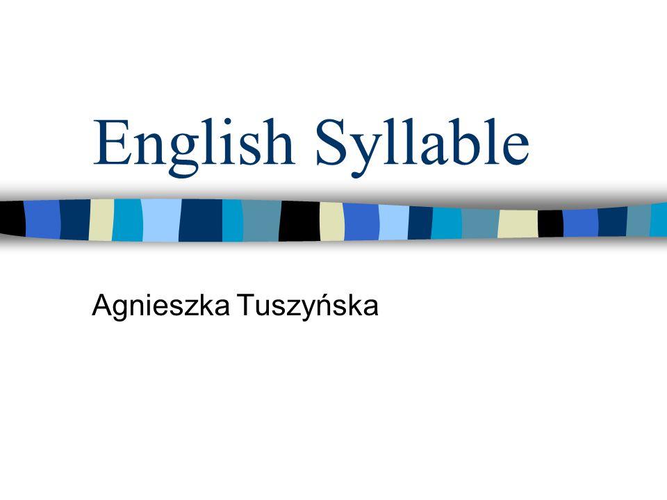 English Syllable Agnieszka Tuszyńska