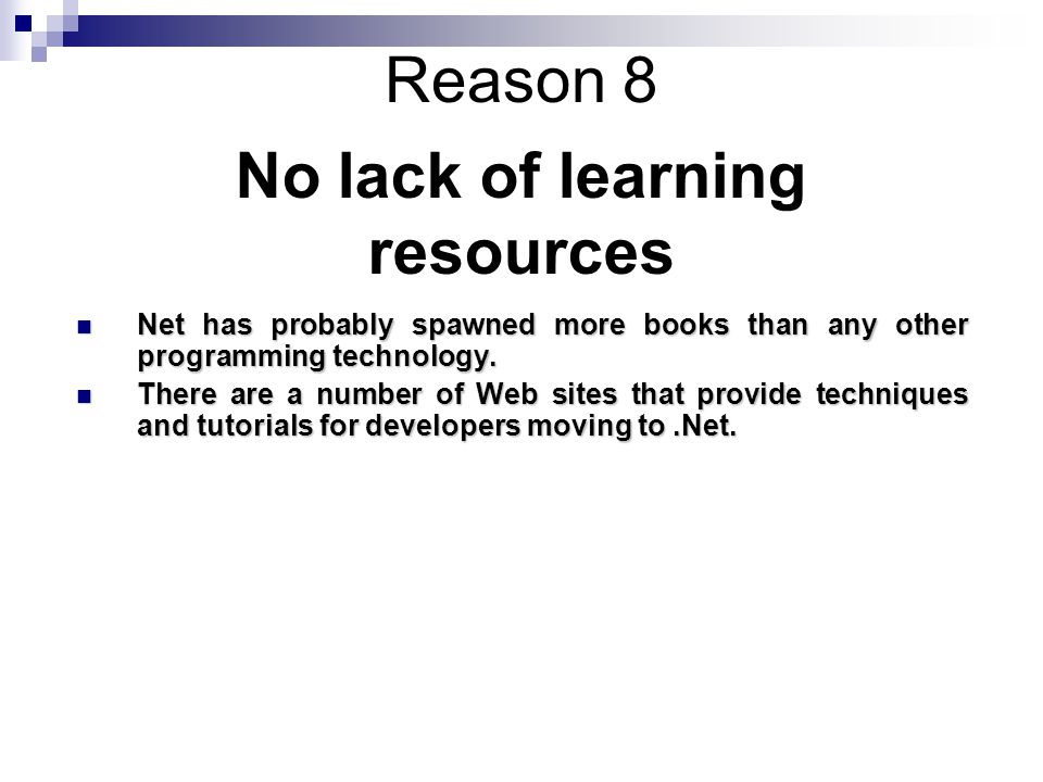 Reason 8 Net has probably spawned more books than any other programming technology.