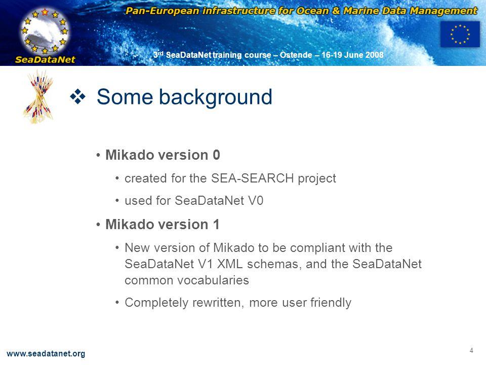 OBSERVATIONS & PRÉVISIONS CÔTIÈRES 15 www.seadatanet.org 3 rd SeaDataNet training course – Ostende – 16-19 June 2008  MIKADO – Automatic XML generation
