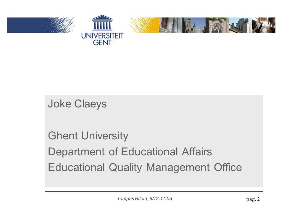 Tempus Bitola, 8/12-11-06 pag. 2 Joke Claeys Ghent University Department of Educational Affairs Educational Quality Management Office