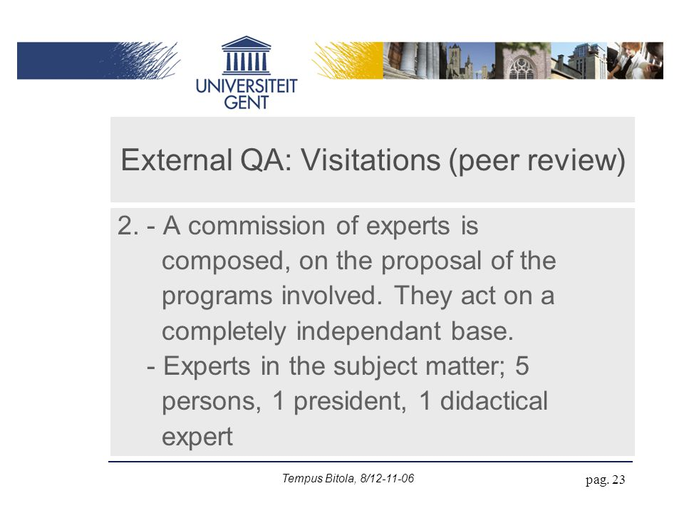 Tempus Bitola, 8/12-11-06 pag. 23 External QA: Visitations (peer review) 2.