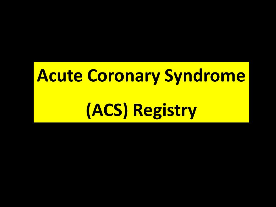 National Cardiovascular Disease Database (NCVD) Acute Coronary Syndrome (ACS) Registry
