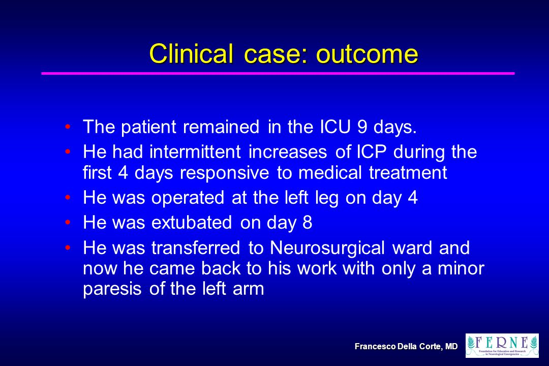 Clinical case: outcome The patient remained in the ICU 9 days.