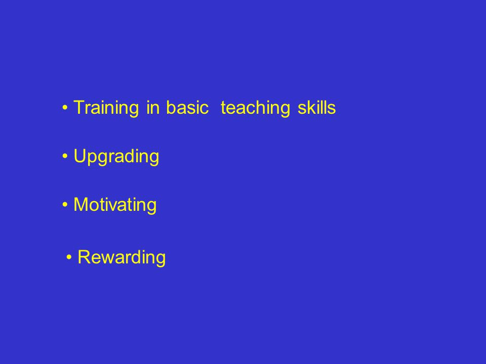 Rewarding Motivating Upgrading Training in basic teaching skills