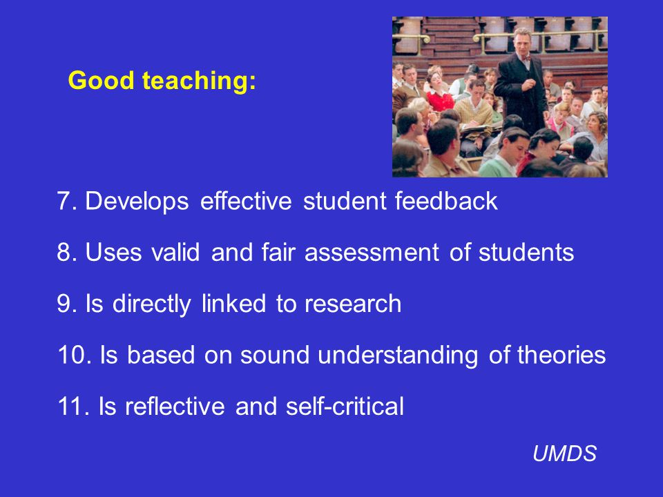 Good teaching: UMDS 11. Is reflective and self-critical 10.