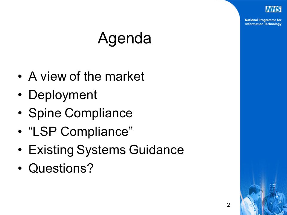 "2 Agenda A view of the market Deployment Spine Compliance ""LSP Compliance"" Existing Systems Guidance Questions?"