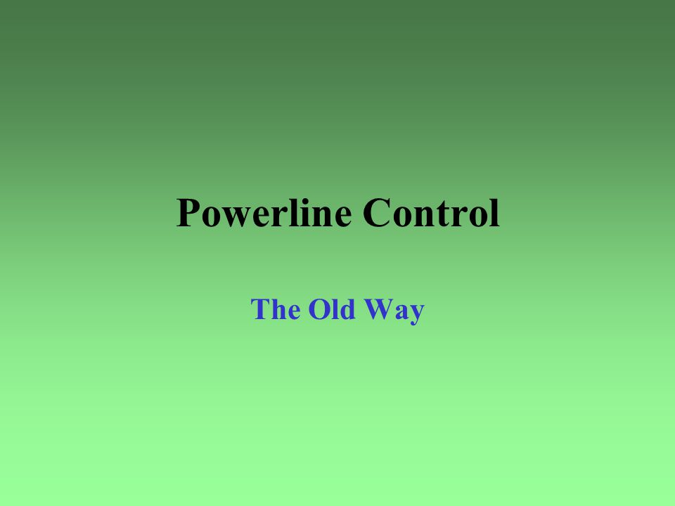 Powerline Control The Old Way
