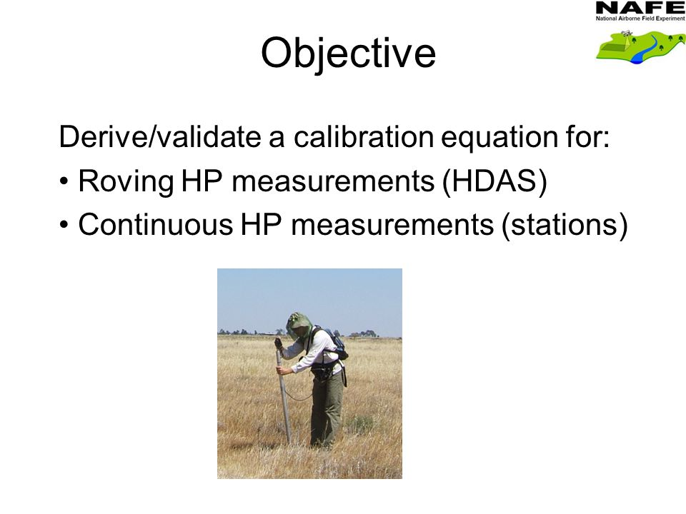 Objective Derive/validate a calibration equation for: Roving HP measurements (HDAS) Continuous HP measurements (stations)