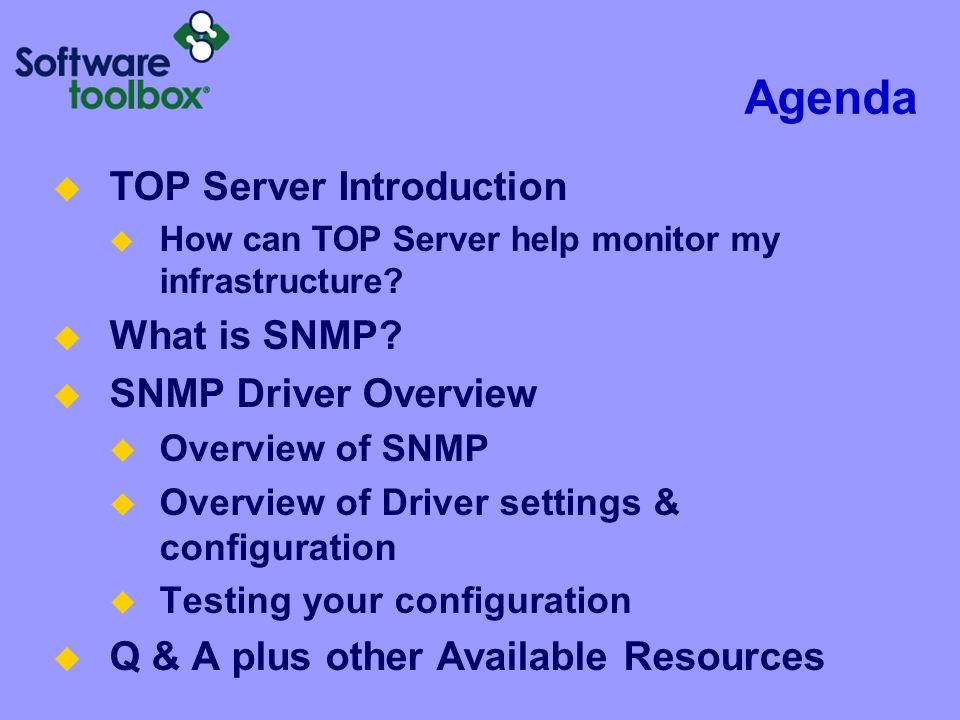 Agenda  TOP Server Introduction  How can TOP Server help monitor my infrastructure.