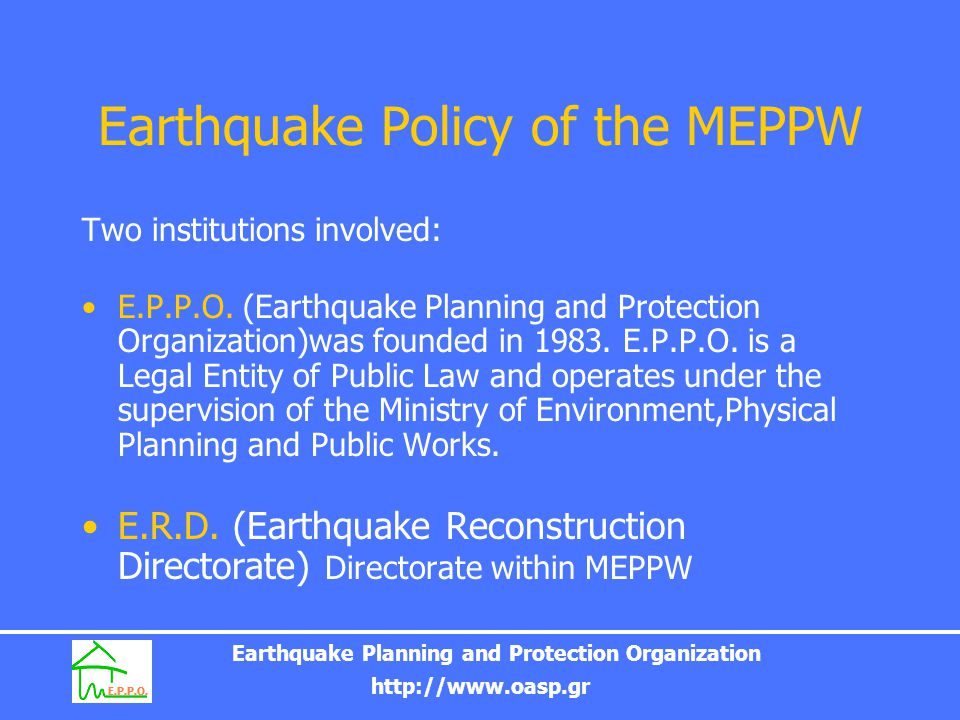 Earthquake Planning and Protection Organization http://www.oasp.gr Strengthening buildings New Greek design code (year 2001) New Greek code of Reinforced concrete (year 2001) Program of pre-earthquake check of public buildings Regulation of repairs of buildings