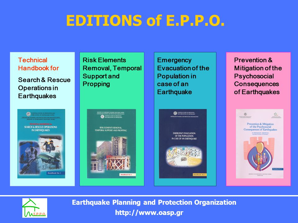 Earthquake Planning and Protection Organization http://www.oasp.gr EDITIONS of E.P.P.O. Technical Handbook for Search & Rescue Operations in Earthquak