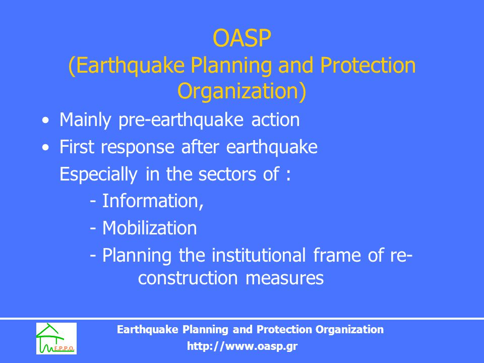 Earthquake Planning and Protection Organization http://www.oasp.gr E.R.D.