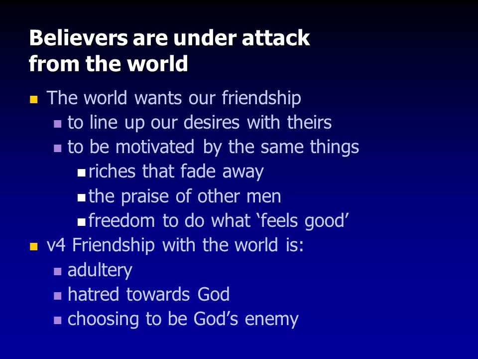 Believers are under attack from their old human nature We are all inclined to self-harm All have a sinful nature inherited from Adam Natural desires ≠ Good desires Believers also have a new nature through God's Holy Spirit living in them The Holy Spirit is at war with the old nature the battle within of v1?