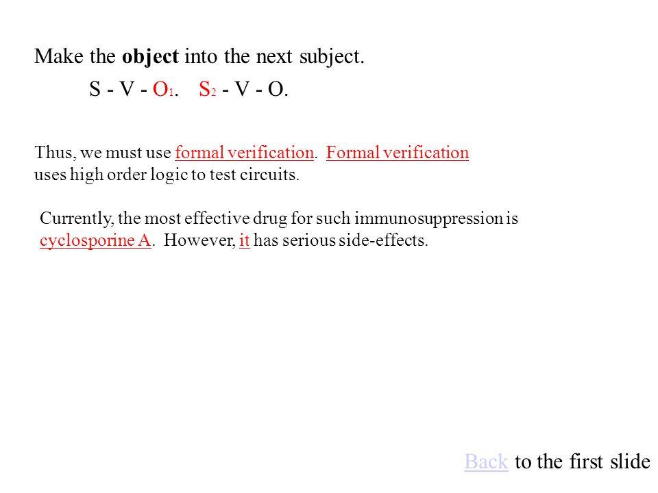 S 2 - V - O.S - V - O 1. Make the object into the next subject.