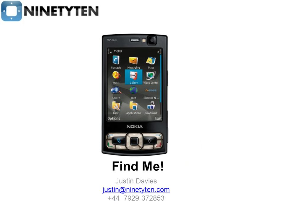 Justin Davies justin@ninetyten.com +44 7929 372853 Find Me!