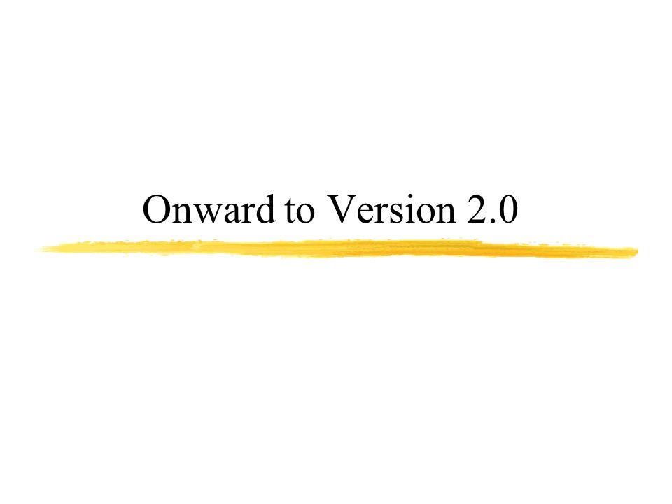Onward to Version 2.0